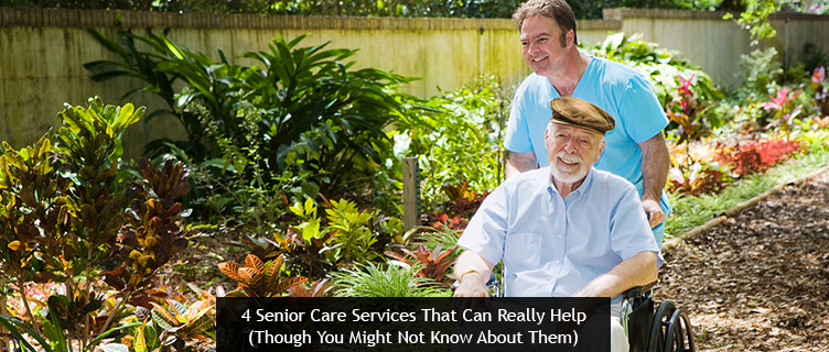 4 Senior Care Services That Can Really Help (Though You Might Not Know About Them)