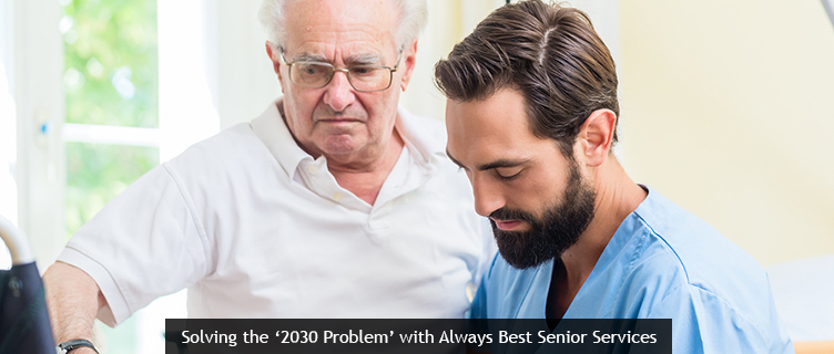 Solving the '2030 Problem' with Always Best Senior Services