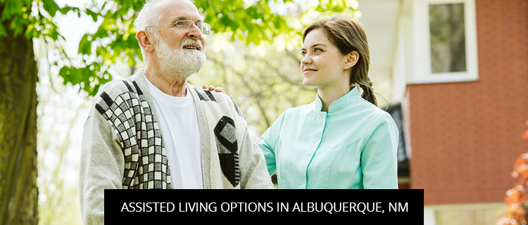 Assisted Living Options In Albuquerque, NM