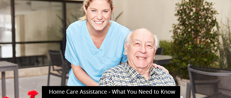 Home Care Assistance - What You Need to Know