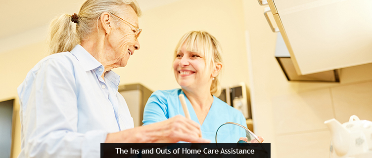 The Ins and Outs of Home Care Assistance