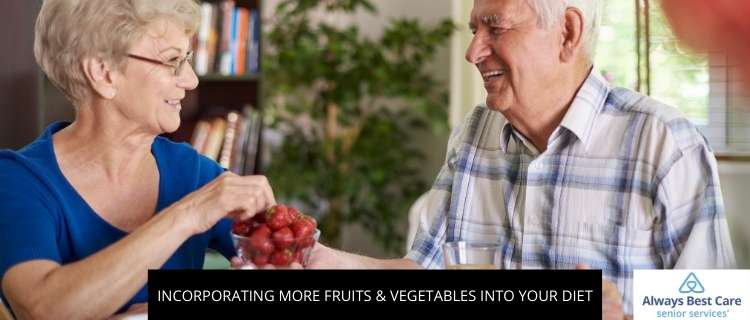 Incorporating More Fruits & Vegetables into Your Diet