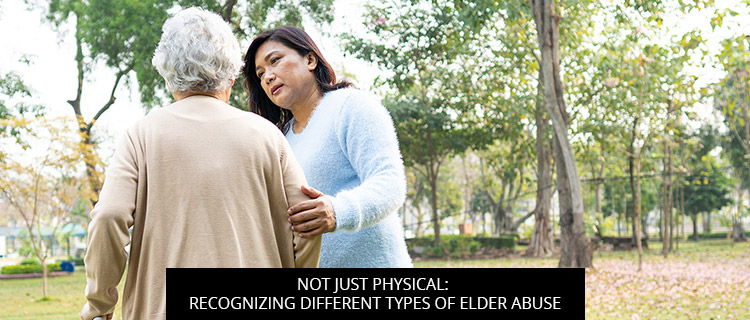 Not Just Physical: Recognizing Different Types Of Elder Abuse