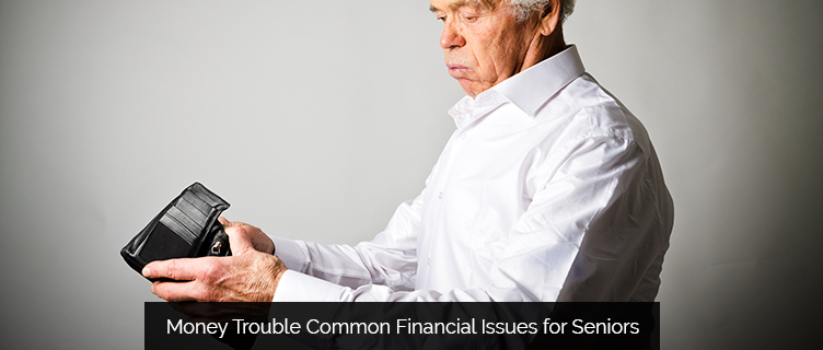Money Trouble: Common Financial Challenges for Seniors in Brookfield, WI