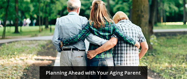 Planning Ahead with Your Aging Parent in Madison , WI